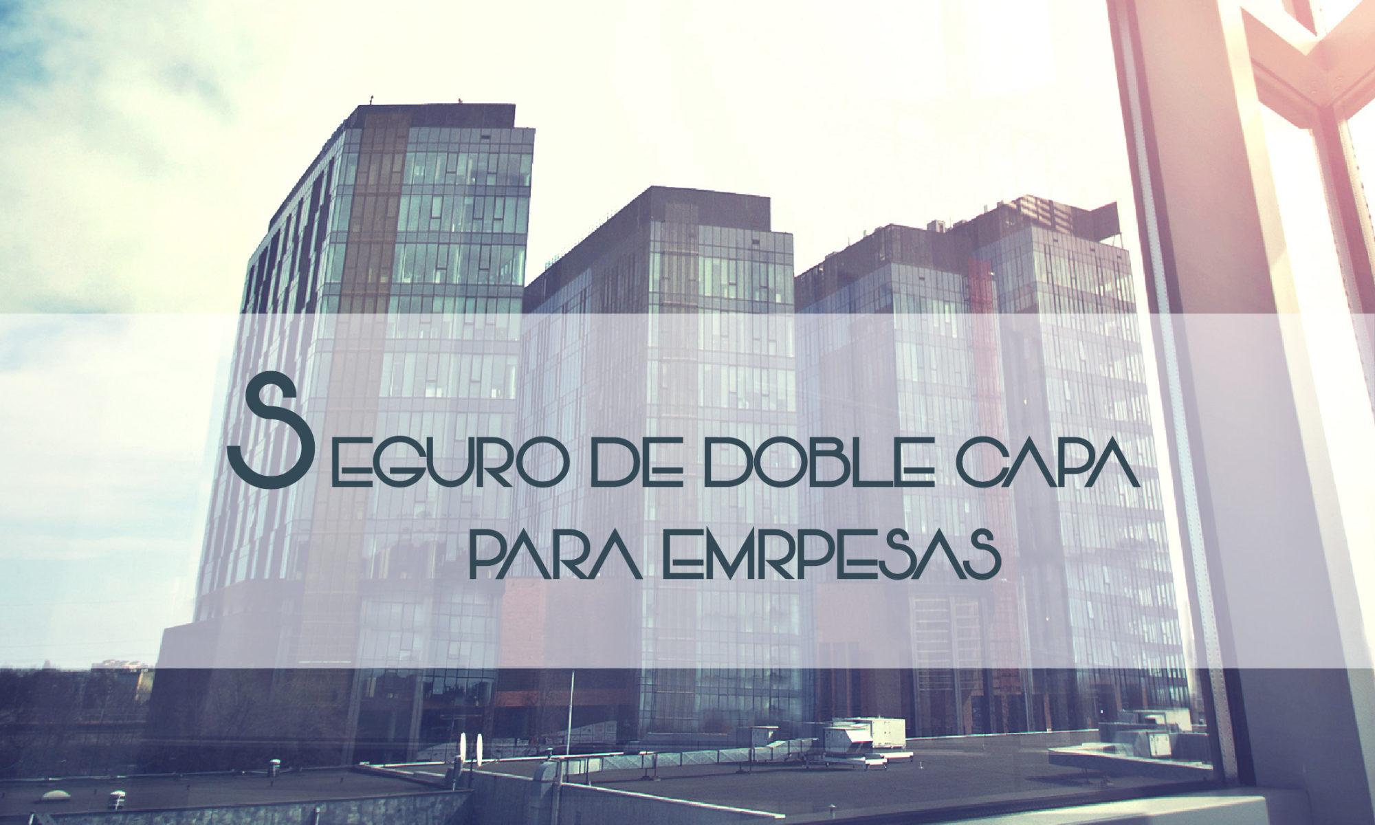 seguros doble capa blog
