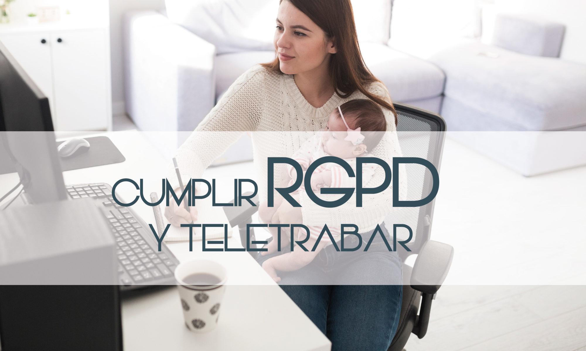 cumplir rgpd teletrabajo blog